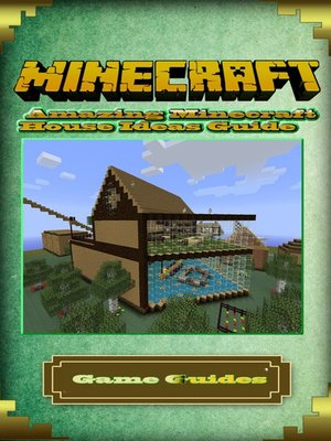 cover image of Amazing Minecraft House Ideas Guide